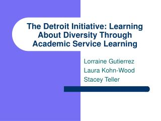 The Detroit Initiative: Learning About Diversity Through Academic Service Learning