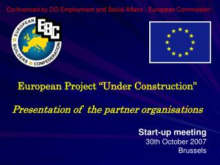 "European Project ""Under Construction"" Presentation of  the partner organisations"