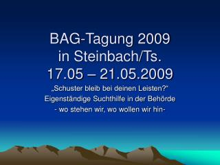 BAG-Tagung 2009 in Steinbach/Ts. 17.05 – 21.05.2009