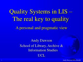 Quality Systems in LIS – The real key to quality A personal and pragmatic view