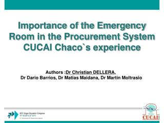 Importance of the Emergency Room in the Procurement  System CUCAI Chaco`s experience