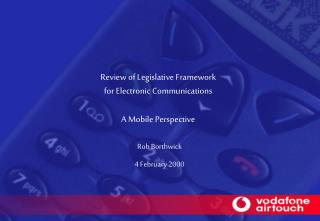 Review of Legislative Framework for Electronic Communications A Mobile Perspective