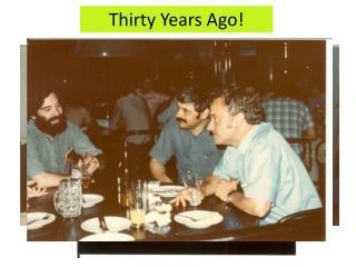 Thirty Years Ago!