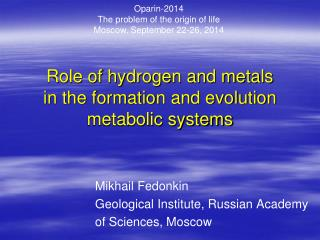 Role of hydrogen and metals  in the formation and evolution metabolic systems