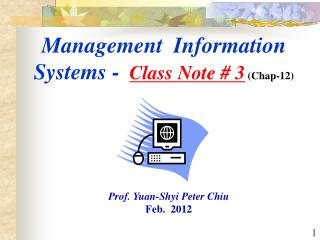 Management  Information Systems -  Class Note # 3 (Chap-12)