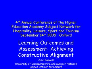 Learning Outcomes and Assessment: Achieving Constructive Alignment  John Buswell