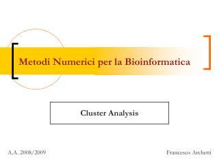 Metodi Numerici per la Bioinformatica