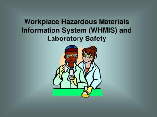 Workplace Hazardous Materials Information System (WHMIS) and Laboratory Safety