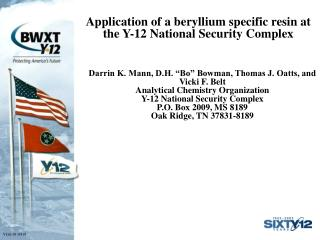 Application of a beryllium specific resin at the Y-12 National Security Complex