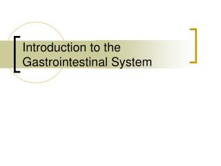 Introduction to the Gastrointestinal System