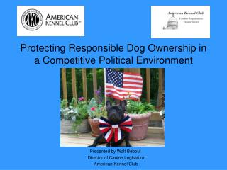 Protecting Responsible Dog Ownership in a Competitive Political Environment