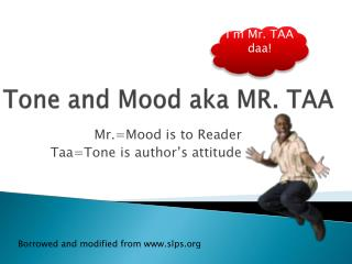 Tone and Mood aka MR. TAA