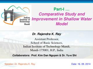 Part-I … Comparative Study and Improvement in Shallow Water Model