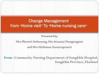 "Change Management  from  "" Home visit ""  To  "" Home nursing care """