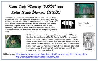 Read  Only Memory ( ROM) and                Solid State Memory (SSM)