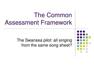 The Common Assessment Framework