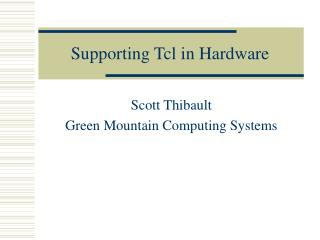 Supporting Tcl in Hardware