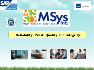 Reliability, Trust, Quality and Integrity.