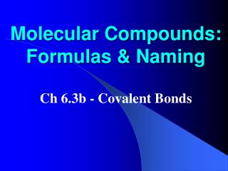 Molecular Compounds: Formulas & Naming