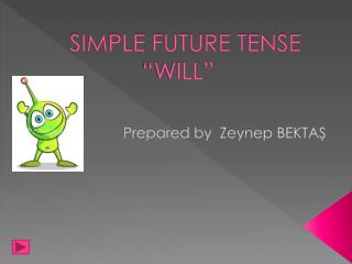 "SIMPLE FUTURE TENSE ""WILL"""