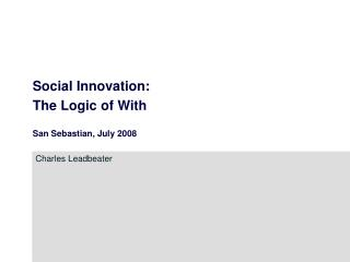 Social Innovation:  The Logic of With San Sebastian, July 2008
