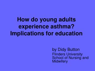How do young adults experience asthma? Implications for education