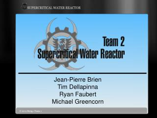 Jean-Pierre Brien Tim Dellapinna Ryan Faubert Michael Greencorn