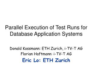 Parallel Execution of Test Runs for Database Application Systems