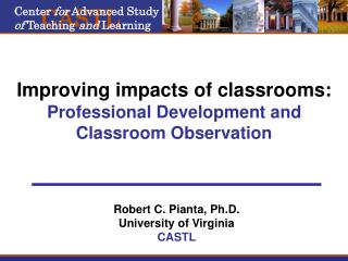 Improving impacts of classrooms: Professional Development and Classroom Observation