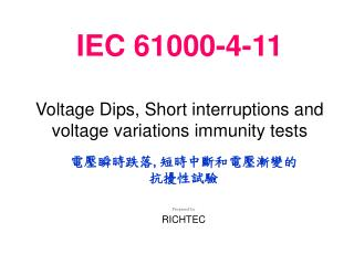 IEC 61000-4-11 Voltage Dips, Short interruptions and voltage variations immunity tests