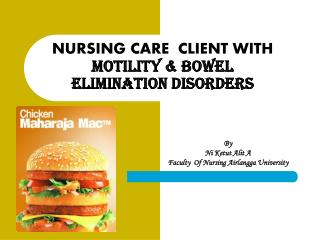 NURSING CARE  CLIENT WITH  Motility & Bowel  Elimination Disorders