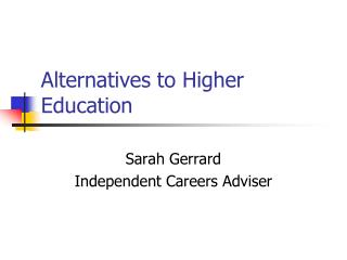 Alternatives to Higher Education