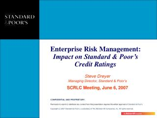 Steve Dreyer Managing Director, Standard & Poor's SCRLC Meeting, June 6, 2007