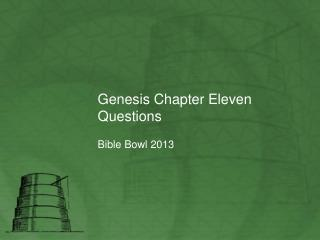 Genesis Chapter Eleven Questions