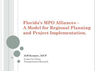 Florida's MPO Alliances –  A Model for Regional Planning and Project Implementation.