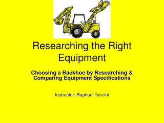 Researching the Right Equipment