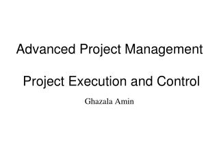 Advanced Project Management   Project Execution and Control