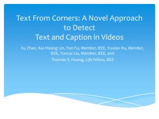 Text From Corners: A Novel Approach to Detect Text and Caption in Videos