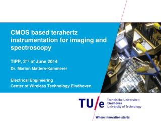 CMOS based terahertz instrumentation for imaging and spectroscopy TIPP, 2 nd  of June 2014