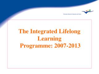 The Integrated Lifelong Learning  Programme: 2007-2013