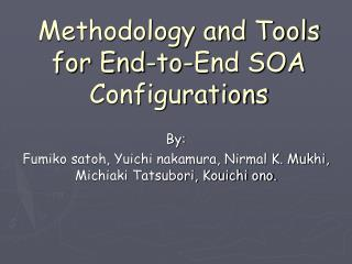Methodology and Tools for End-to-End SOA Configurations