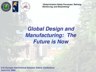 Global Design and Manufacturing:  The Future is Now