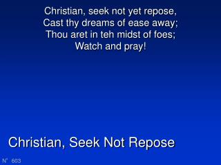 Christian, Seek Not Repose
