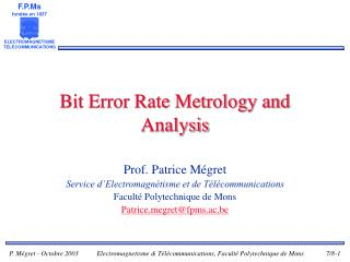 Bit Error Rate Metrology and Analysis