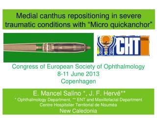"Medial canthus repositioning in severe traumatic conditions with ""Micro  quickanchor """