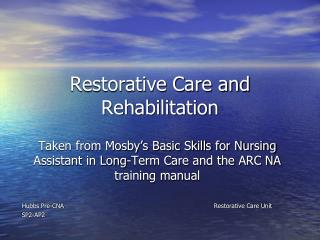 Restorative Care and Rehabilitation