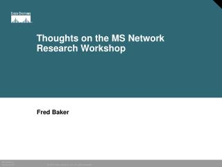 Thoughts on the MS Network Research Workshop