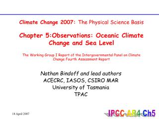 Nathan Bindoff and lead authors ACECRC, IASOS, CSIRO MAR University of Tasmania TPAC