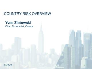 COUNTRY RISK OVERVIEW
