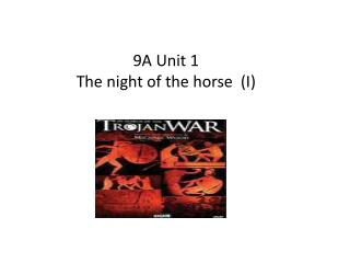 9A Unit 1   The night of  the  horse  (I)